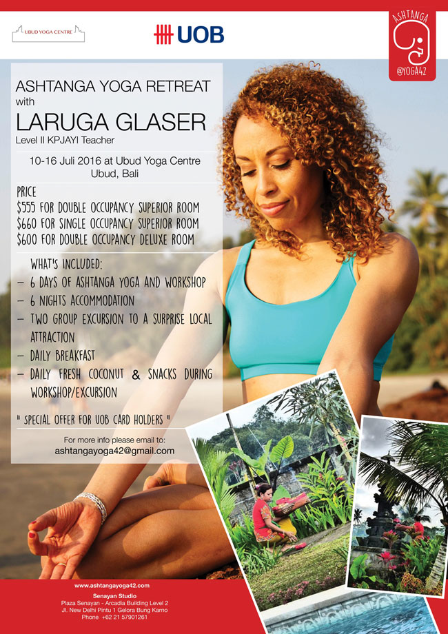 Asthanga Yoga Retreat WIth Laruga Glaser ( July 2016)