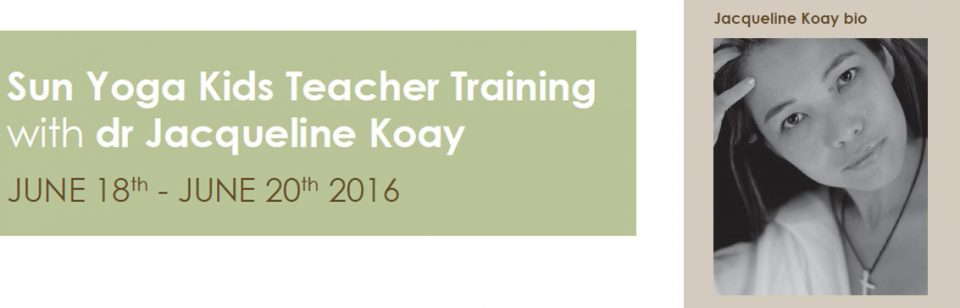 Sun Yoga Kids Teacher Training with Dr Jacqueline Koay