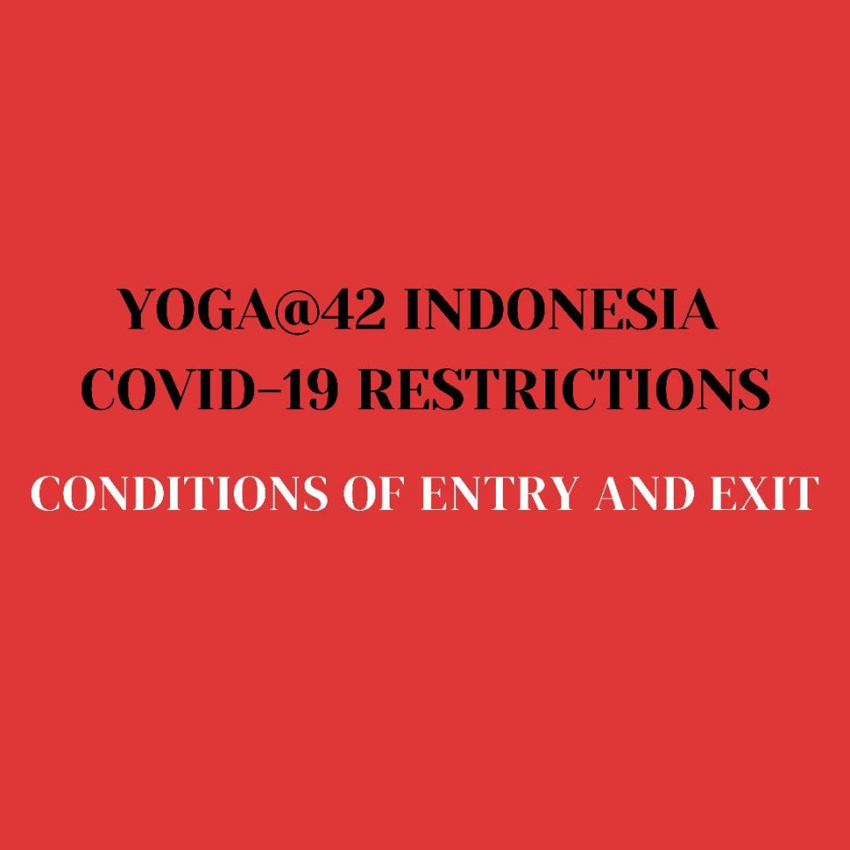 YOGA@42 INDONESIA COVID-19 RESTRICTIONS